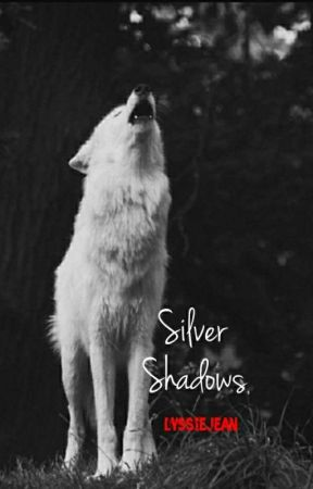Silver Shadows (Book One) *Original* by lyssiejean