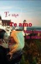 LIVRO 2: Te amo, te amo... Mas ainda te odeio. by PmelaSulen