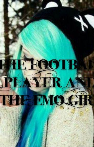 The FootBall Player And The Emo Girl. (MAJOR EDITING)