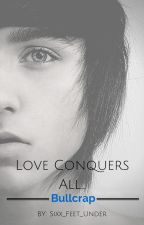 Book 2:Love Conquers All...Bull Crap! [BoyxBoy] by selenoxphile