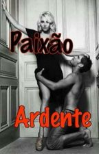Paixão Ardente! by monteirojessie