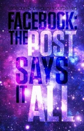 Facebook: The Post Says It All [on hold indefinitely] by nataliegrace_