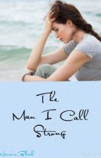 The Man I Call Strong by Naevia_Black