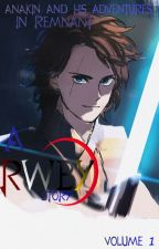 Anakin and his adventures in Remnant: A RWBY Story by CanDoAttitudesNTL