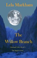The Willow Branch by lelamarkham
