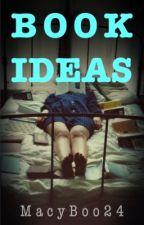 Book Ideas by MacyBoo24