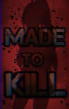 MADE TO KILL|| (a karma x reader love story by sleepxcy