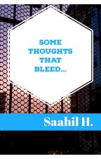 Some Thoughts That Bleed... by Saahil7722