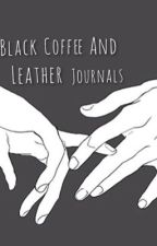 Black Coffee and Leather Journals  》h.s by disconsolation-