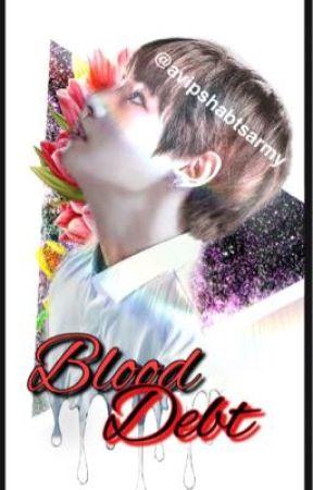 Blood debt || taehyung ff || by avipshabtsarmy