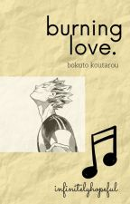 Burning Love || Bokuto Koutarou x Reader by infinitelyhopeful