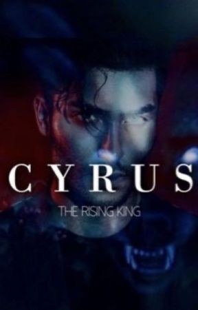 ALPHA CYRUS - The Rising King (REUPLOADED) by Nicole2141