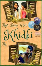 Meri Baazu Wali Khidki Mein ✔️ by MishtyDoe