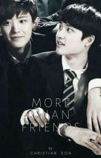 More Than Friends (ChanSoo) by christian_doh