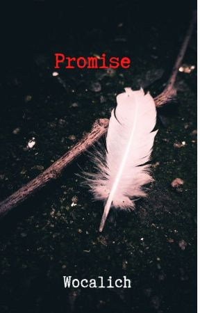 Promise(Writing Exercises) by Wocalich