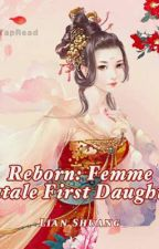 [B3] Reborn: Femme Fatale First Daughter (重生之嫡女妖娆) by LiYanjie2