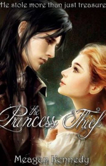 The Princess Thief {CURRENTLY BEING REWRITTEN}