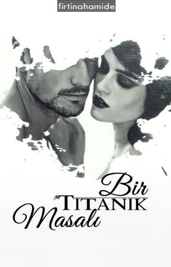 Bir Titanik Masalı - Tek Bölümlük Hikaye [BİTTİ]