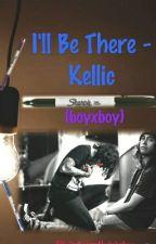 I'll be there | Kellic ( boyxboy ) by ItsBetterUnfabulous