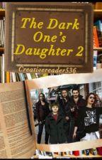 Dark One's Daughter *Book Two* by creativereader536