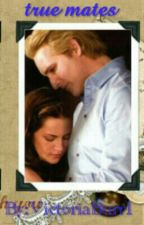 true mates (a bella and carlisle love story)on hold by VictoriaBurr1