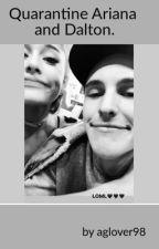 Quarantine 🖤 Ariana and Dalton by aglover98