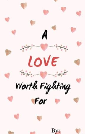 A Love Worth Fighting For by BeetleBugMomma