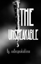 The Unspeakable by xxUnspeakablexx