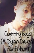 Country Boys (A Dylan Dauzat Fanfiction) by LoveArt14
