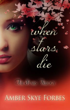 When Stars Die by AmberForbes