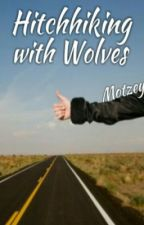 Hitchhiking With Wolves by Motzey