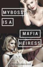 My boss is a Mafia Heiress. by rbchubbielicious