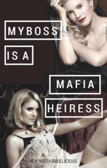 My boss is a Mafia Heiress.
