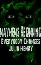 Mayhem's Beginning (Everybody Changes) by Julio_Henry