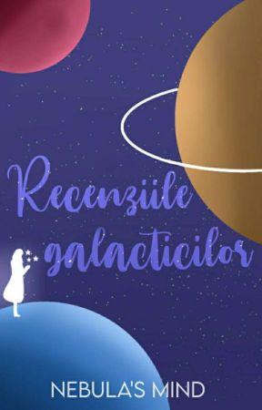 Recenziile Galacticilor by NebulasMind