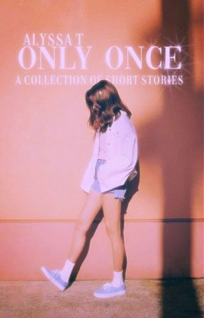 Only Once ~ A Collection of Short Stories by incrediblestories2