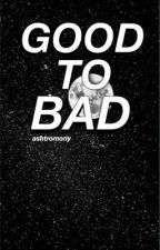 good to bad 》espinosa au by bIackbear