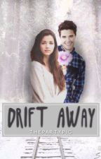 Drift Away #Wattys2014 by thepartypig