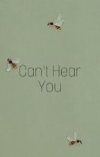 Can't Hear You • m.c by queen-love44