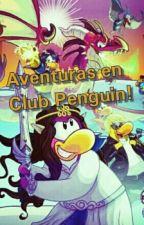 Aventuras en Club Penguin  by xPizzaSwag