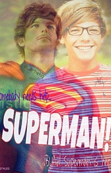 SUPERMAN! (Louis y tu)