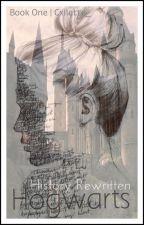 Hogwarts ; History Rewritten [Book One] by Cxllette_