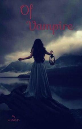 Of Vampire by kirabelle15
