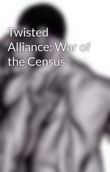 Twisted Alliance: War of the Census by toyrac3r