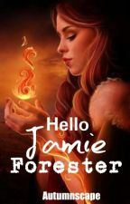 Hello Jamie Forester by wanderingfiction