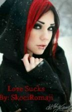 Love Sucks (sequel to Love Bites) [on hold] by SkociRomaji