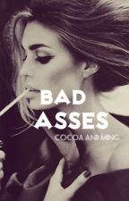 Bad Asses by CocoaAndMing