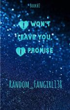I won't leave you alone, I promise by Random_Fangirl138