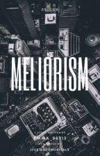Meliorism by Emma_96713
