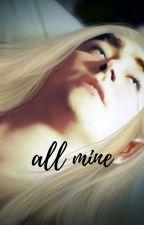 All Mine by legolasxthranduil